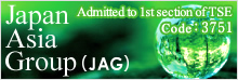 Japan Asia Group(JAG) Admitted to 1st section of TSE Code: 3751